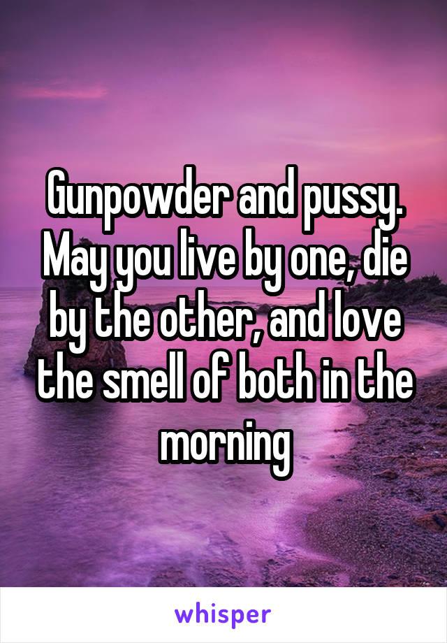 and gunpowder pussy