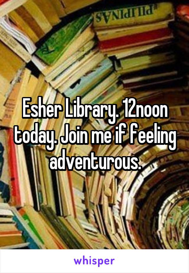 Esher Library. 12noon today. Join me if feeling adventurous.