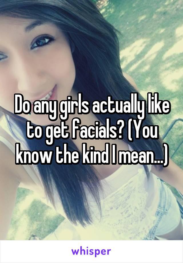 Girls who like facials