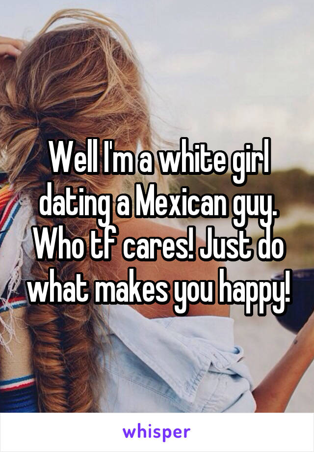 Perks of dating a mexican