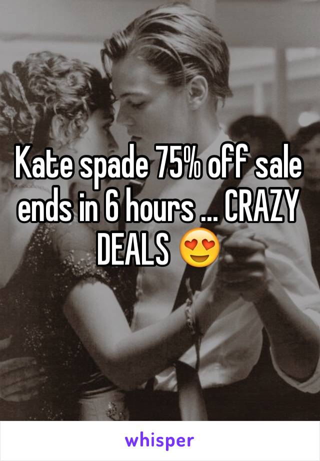 Kate spade 75% off sale ends in 6 hours ... CRAZY DEALS 😍