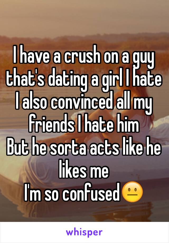 My Dating Hate Friends Guy A