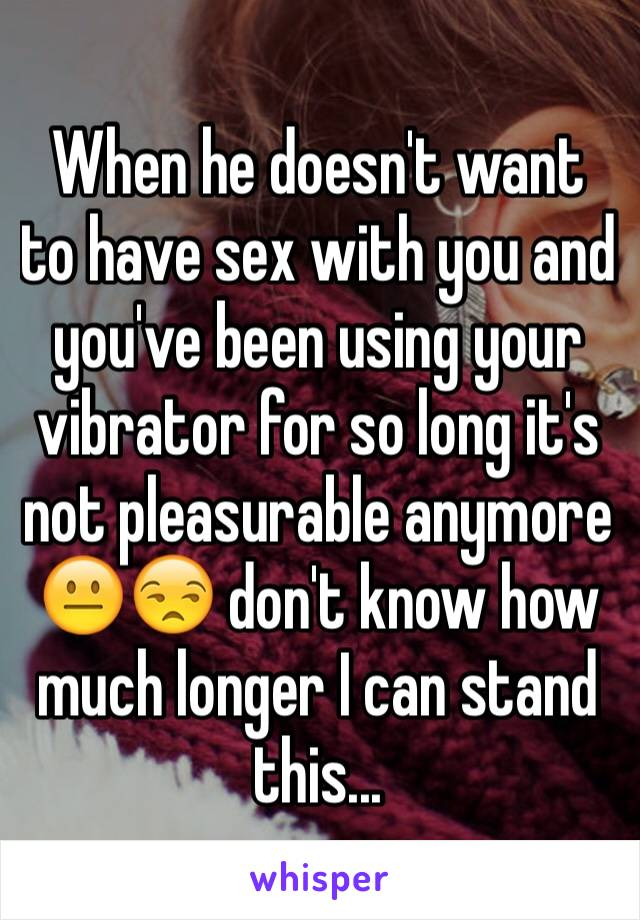 Why doesn t he want to have sex photos 359