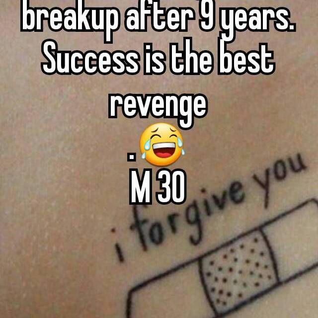 Took revenge of breakup after 9 years  Success is the best
