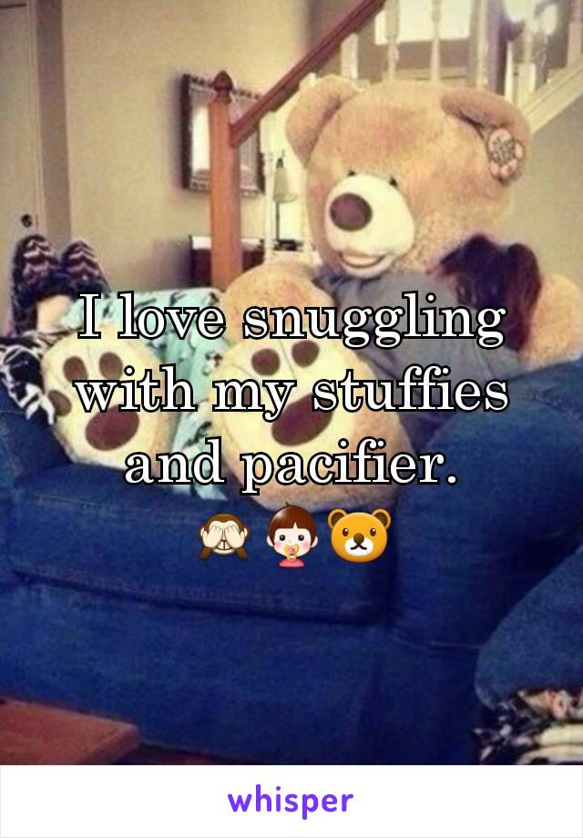 I love snuggling with my stuffies and pacifier. 🙈👶🐻