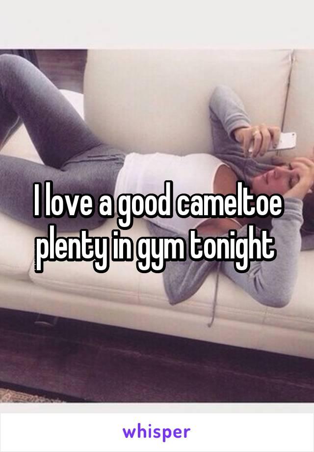 I love a good cameltoe plenty in gym tonight