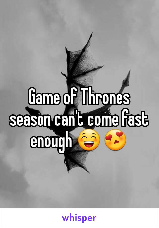 Game of Thrones season can't come fast enough 😁😍