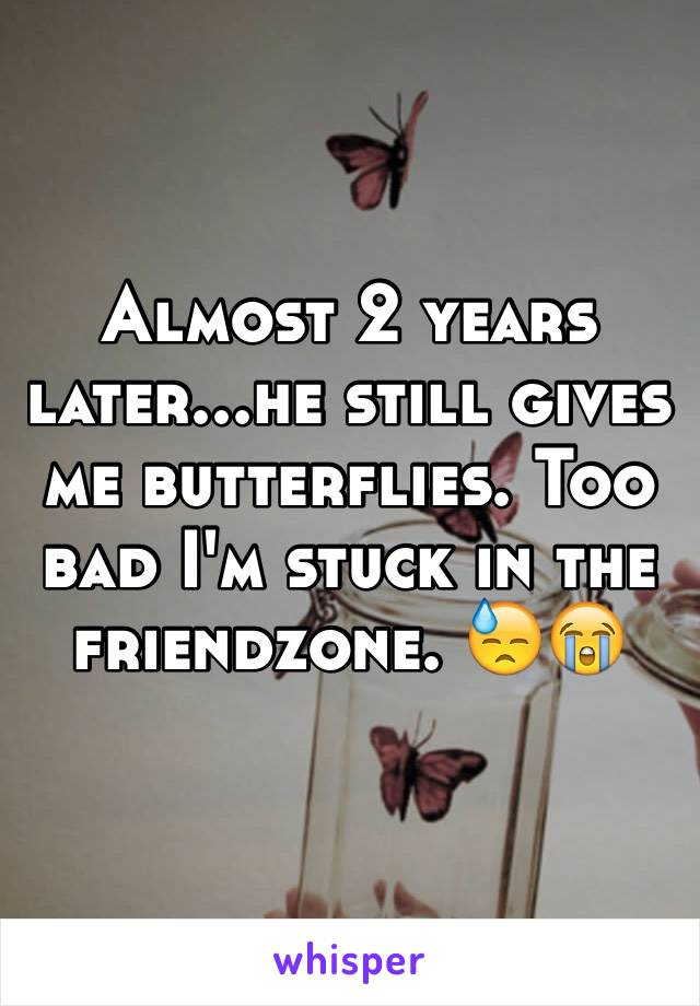 Almost 2 years later...he still gives me butterflies. Too bad I'm stuck in the friendzone. 😓😭