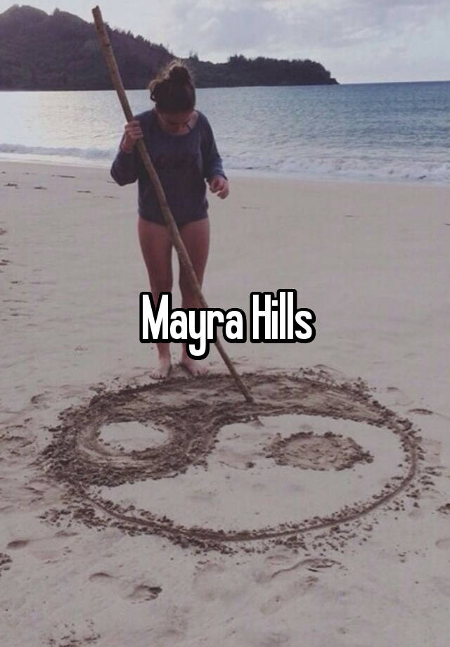 Hills mayra Mayra Hills