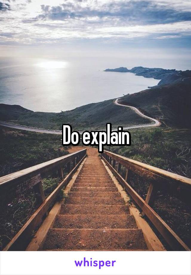 Do explain