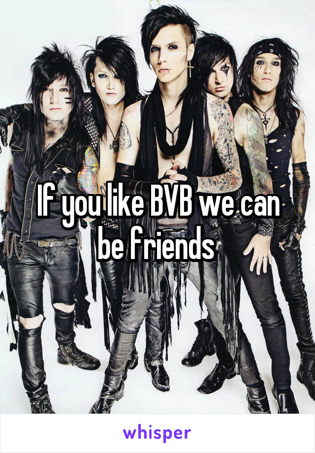 If you like BVB we can be friends