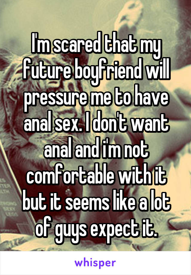 Scared to have anal sex