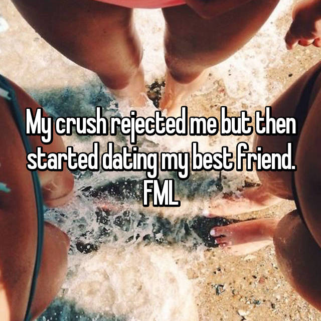 My crush rejected me but then started dating my best friend. FML