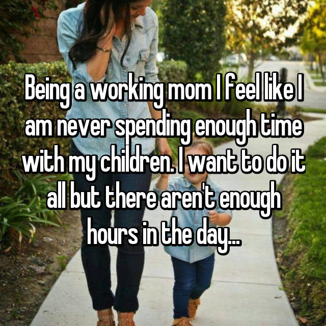 Being a working mom I feel like I am never spending enough time with my children. I want to do it all but there aren't enough hours in the day...