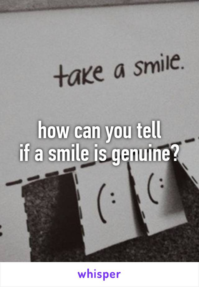 how can you tell if a smile is genuine?