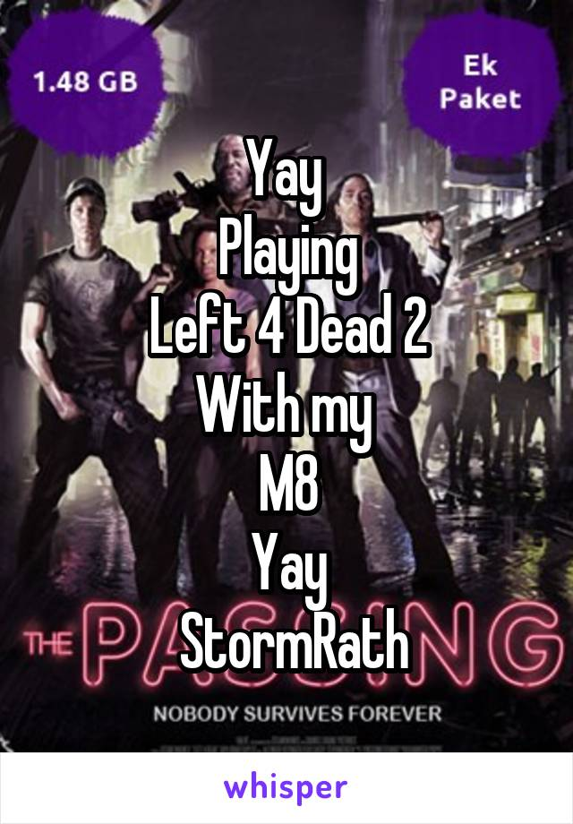Yay  Playing Left 4 Dead 2 With my  M8 Yay  StormRath
