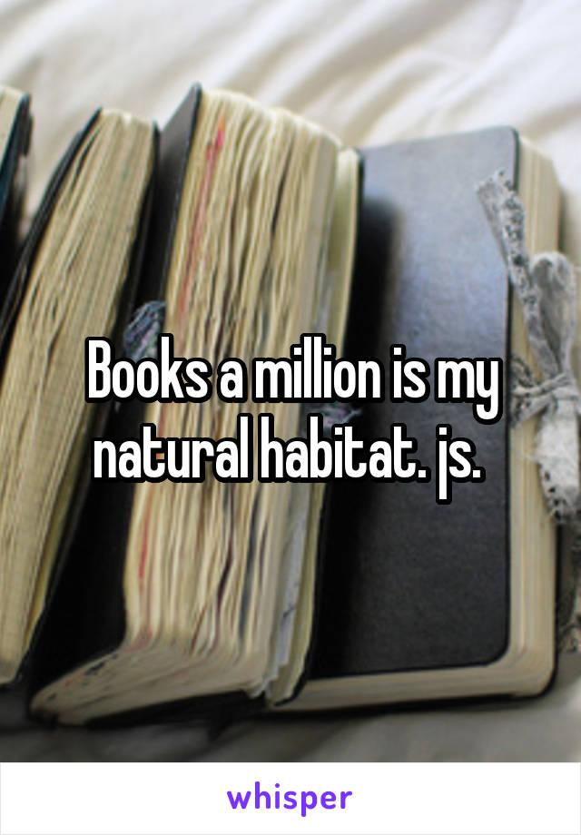 Books a million is my natural habitat. js.