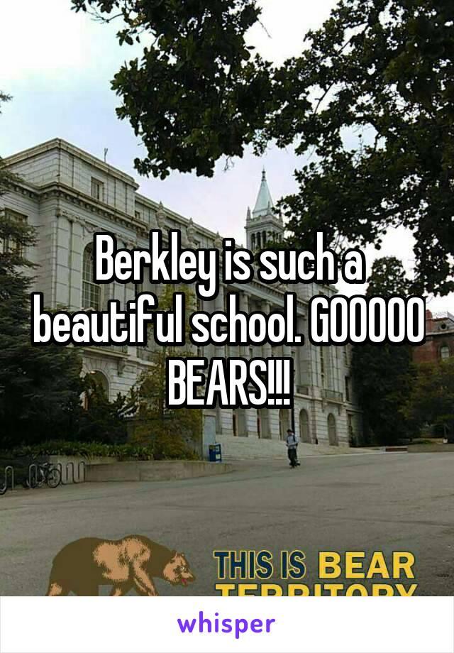 Berkley is such a beautiful school. GOOOOO BEARS!!!