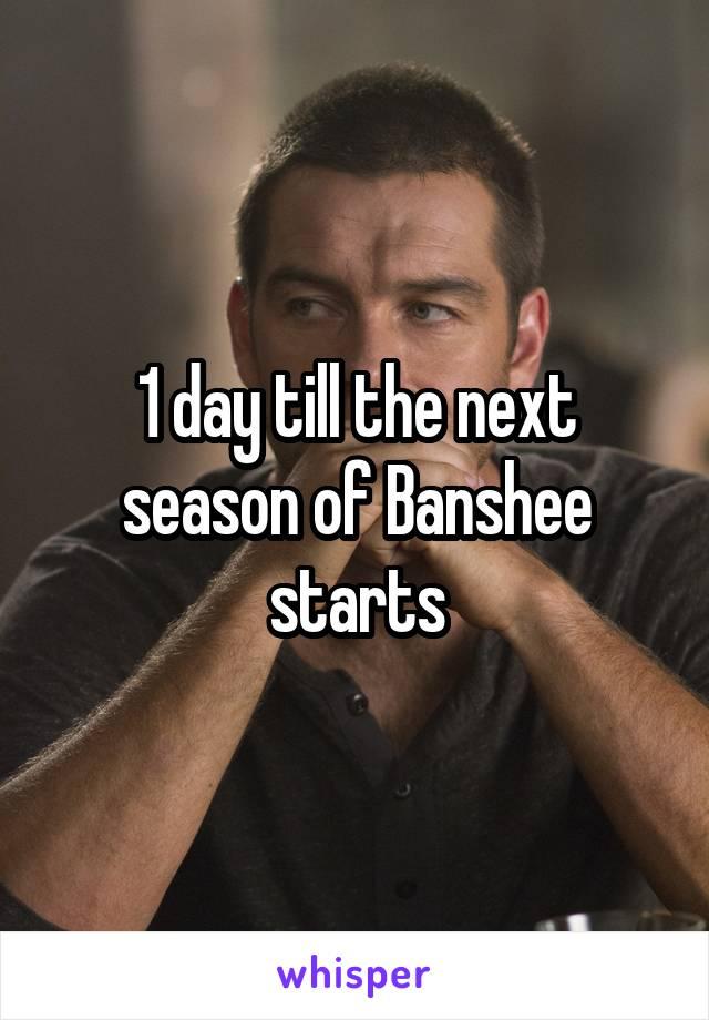 1 day till the next season of Banshee starts