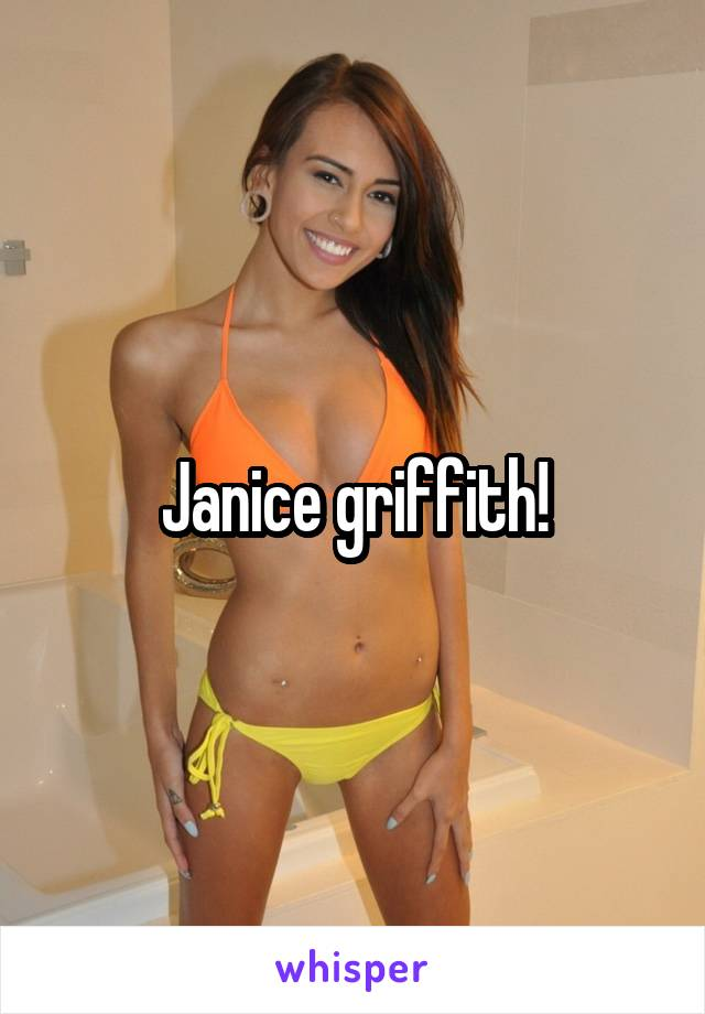 Janice griffith first