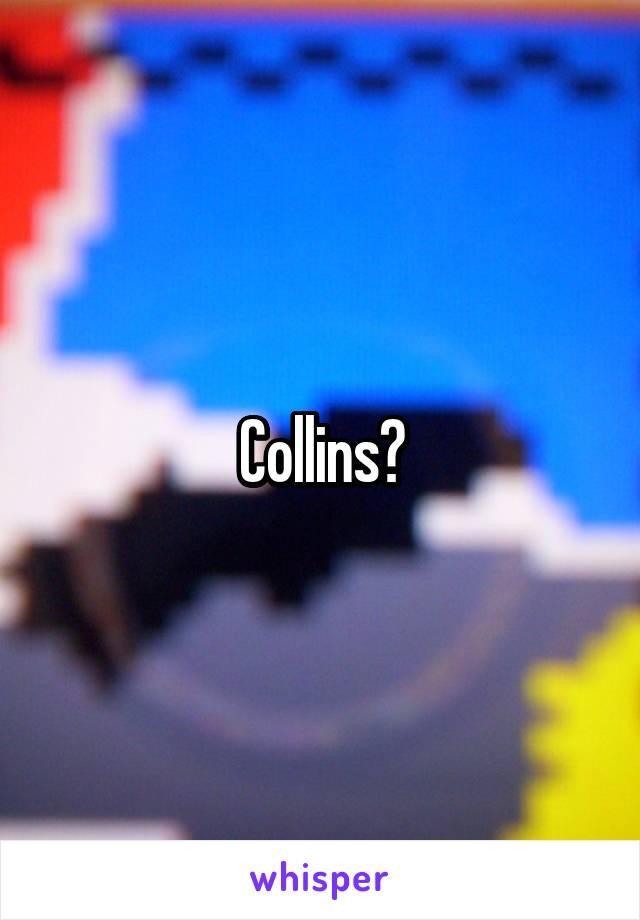 Collins?