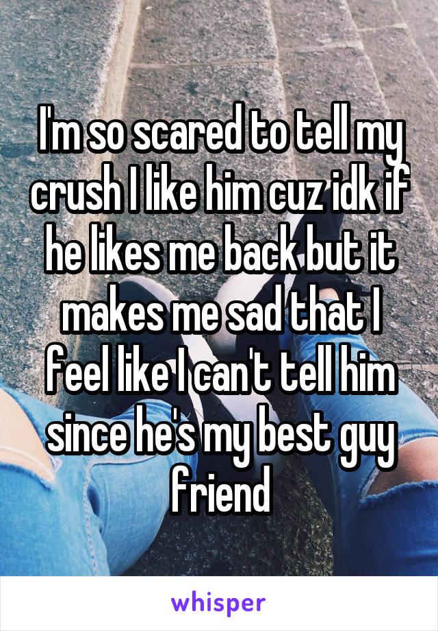 how do i tell my crush i like him