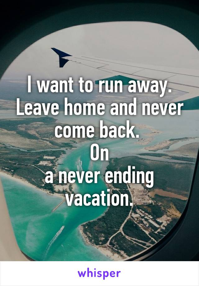 want to run away from home