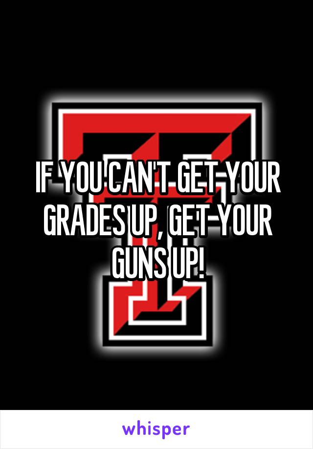 get your grades up