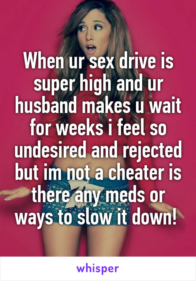 Husbands sex drive when cheated on