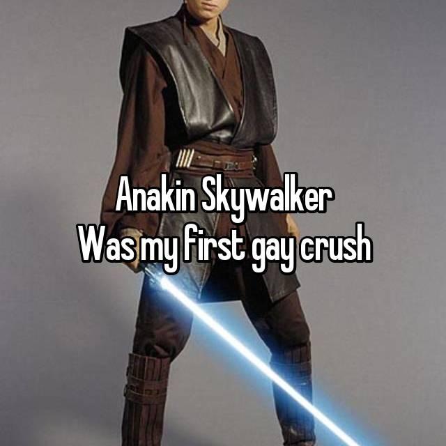 Anakin Skywalker Was my first gay crush