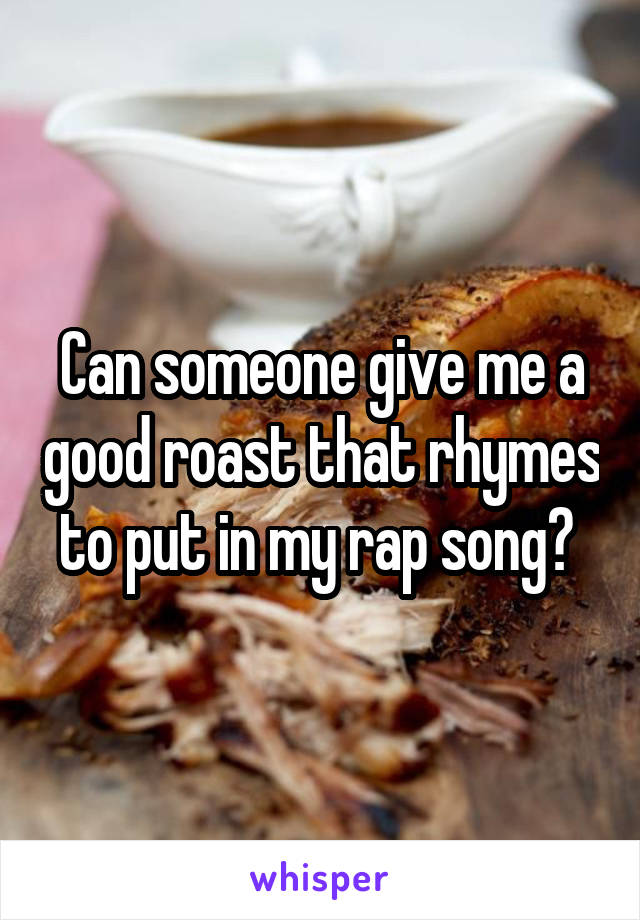 how to roast someone in a rap