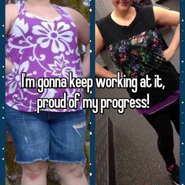 I'm gonna keep working at it, proud of my progress!
