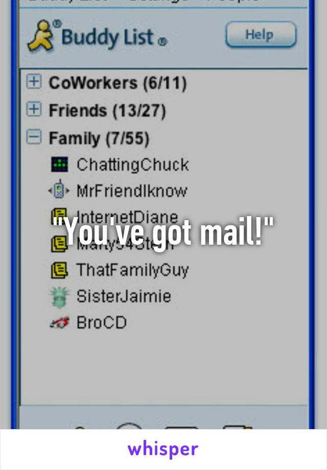 """""""You've got mail!"""""""