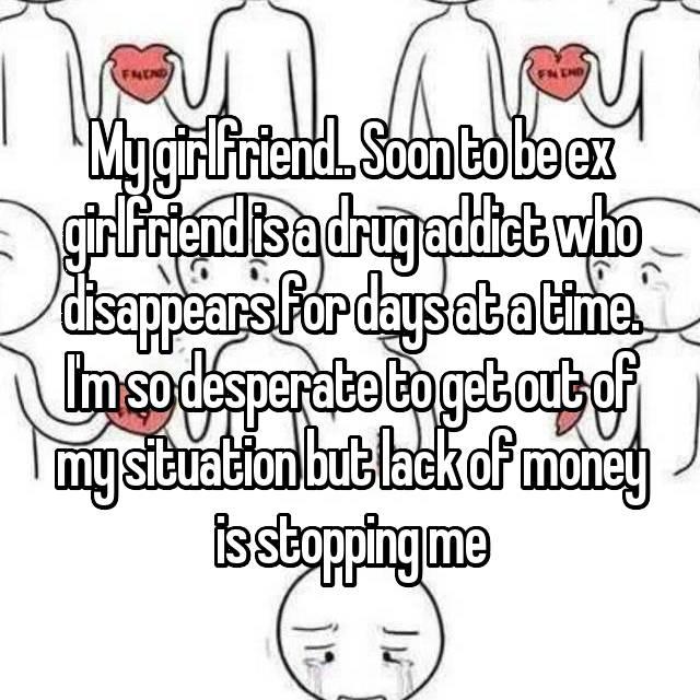 Dating a drug addict girlfriend