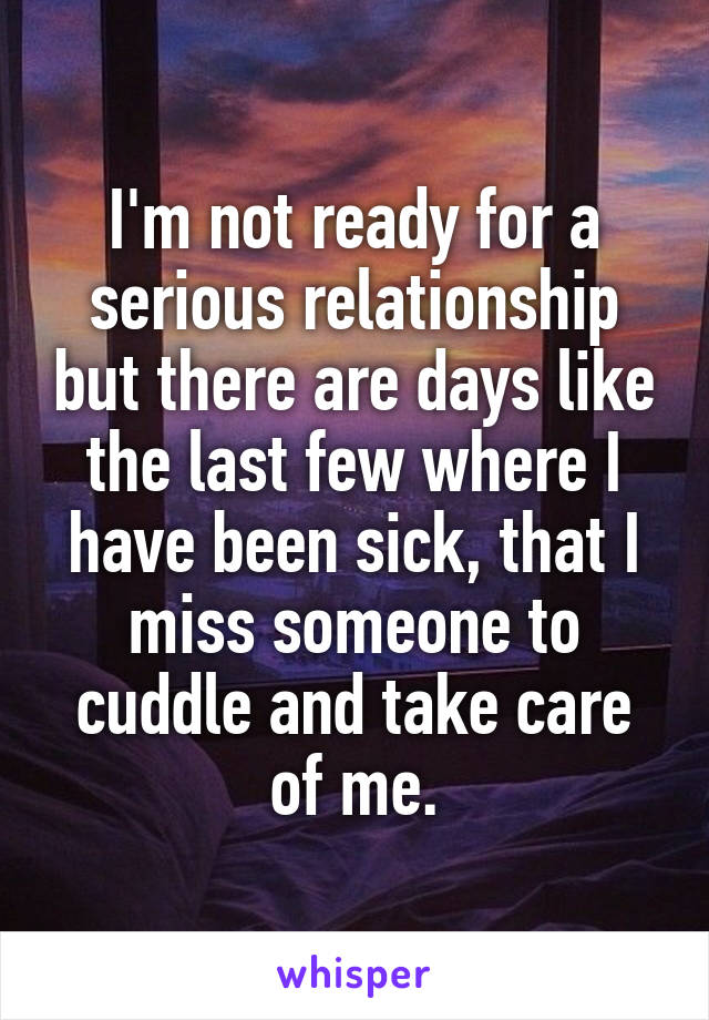 Not ready for a serious relationship