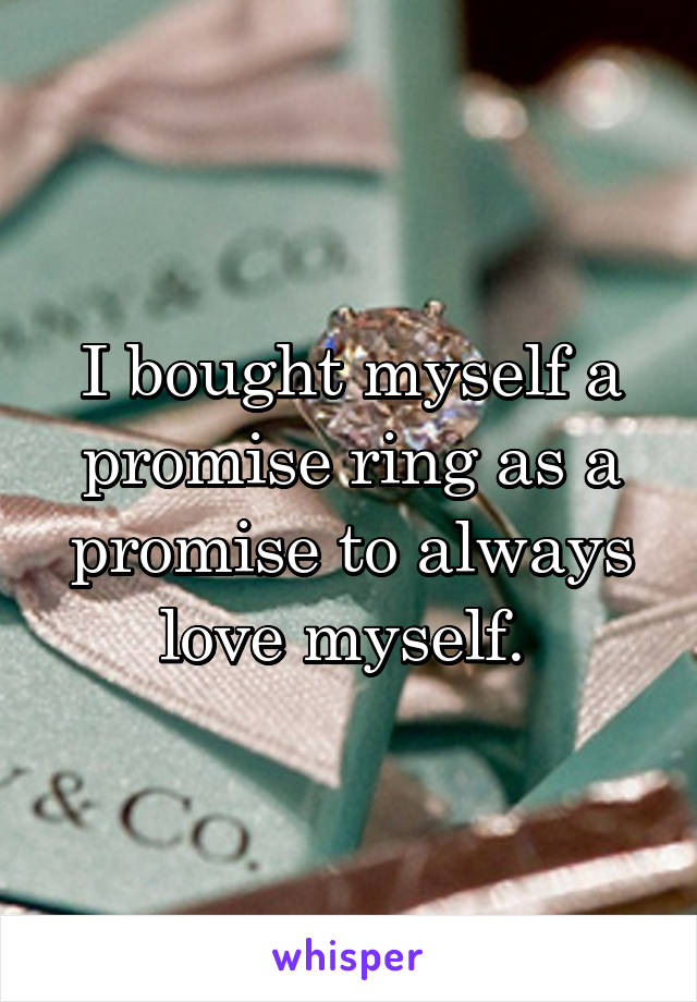 Promise ring for myself