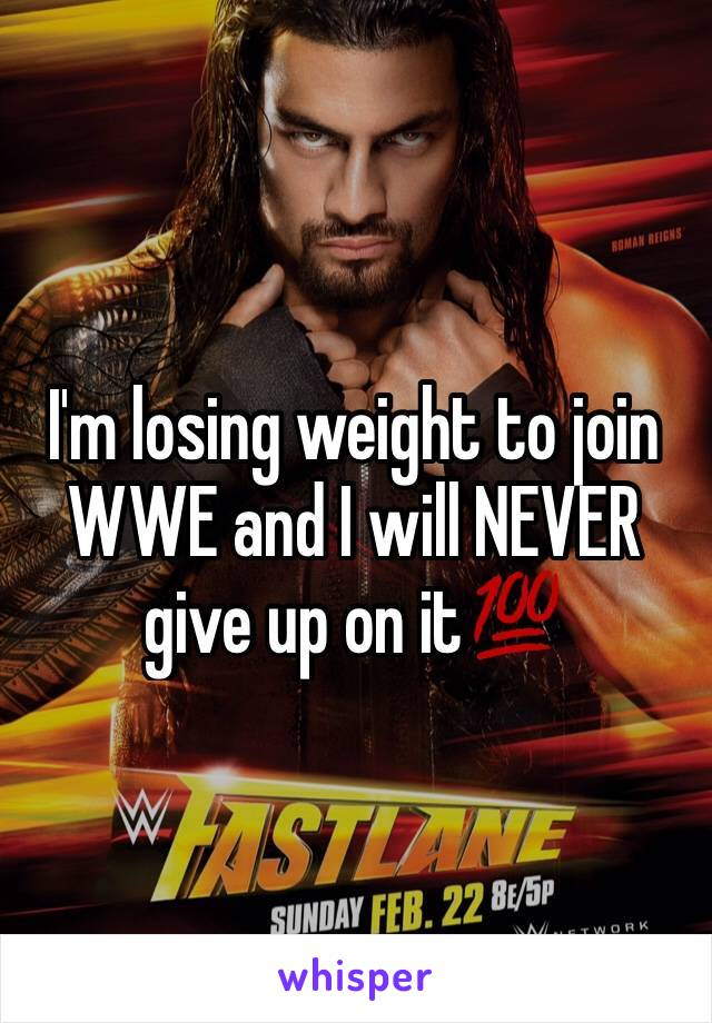 I'm losing weight to join WWE and I will NEVER give up on it💯