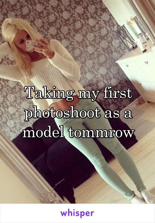 Taking my first photoshoot as a model tommrow