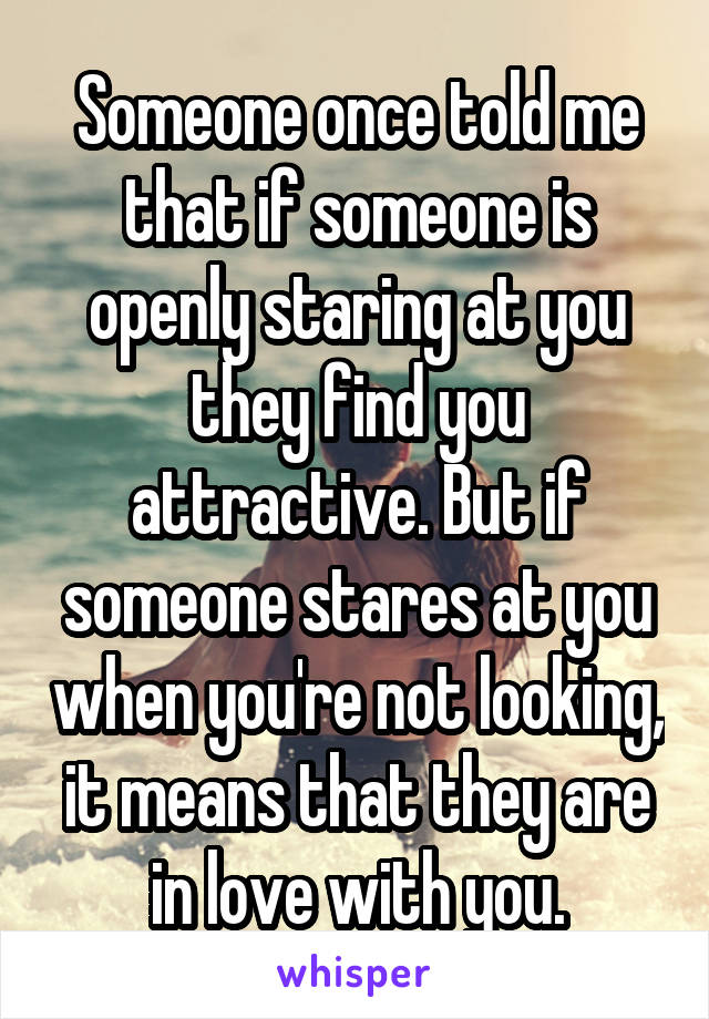 when someone stares at you what does it mean