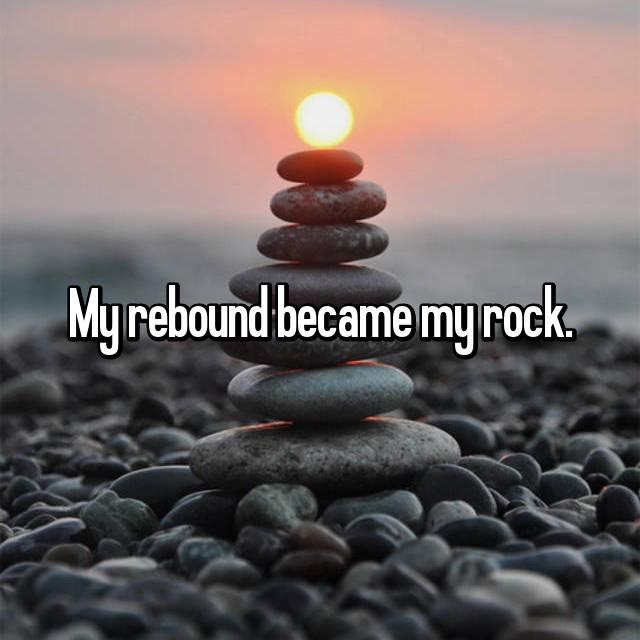 My rebound became my rock.