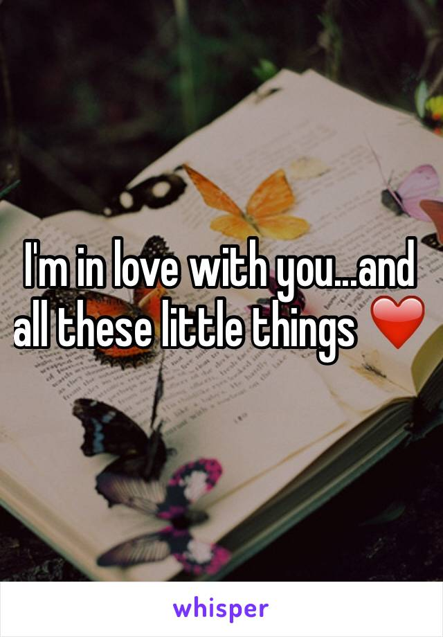 I'm in love with you...and all these little things ❤️