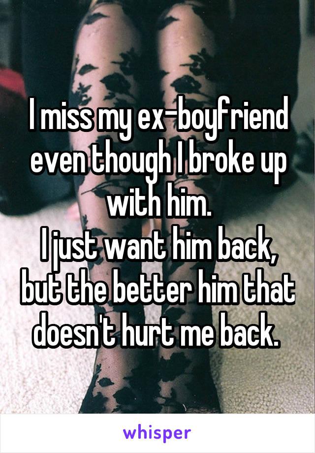 i broke up with him