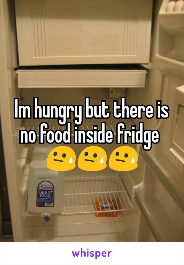 Im hungry but there is no food inside fridge  😓😓😓