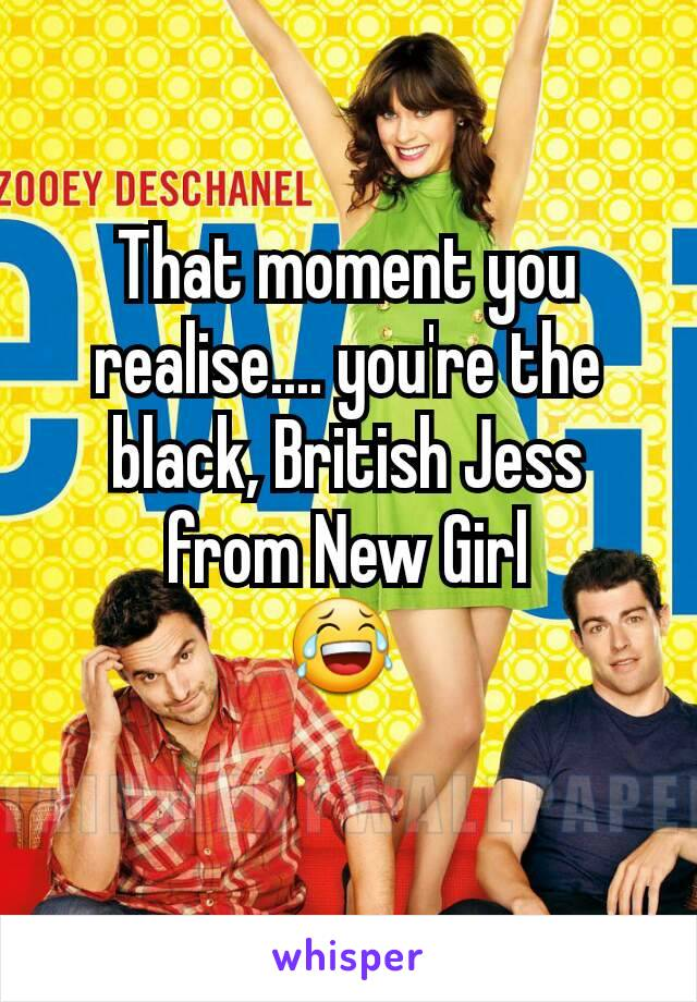 That moment you realise.... you're the black, British Jess from New Girl 😂