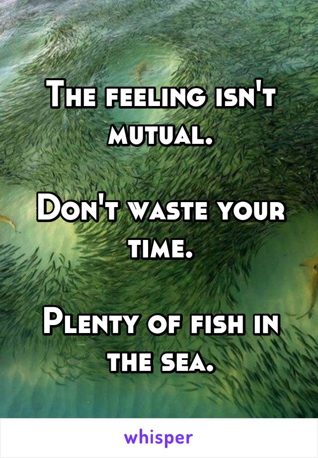 Plenty of fish waste of time