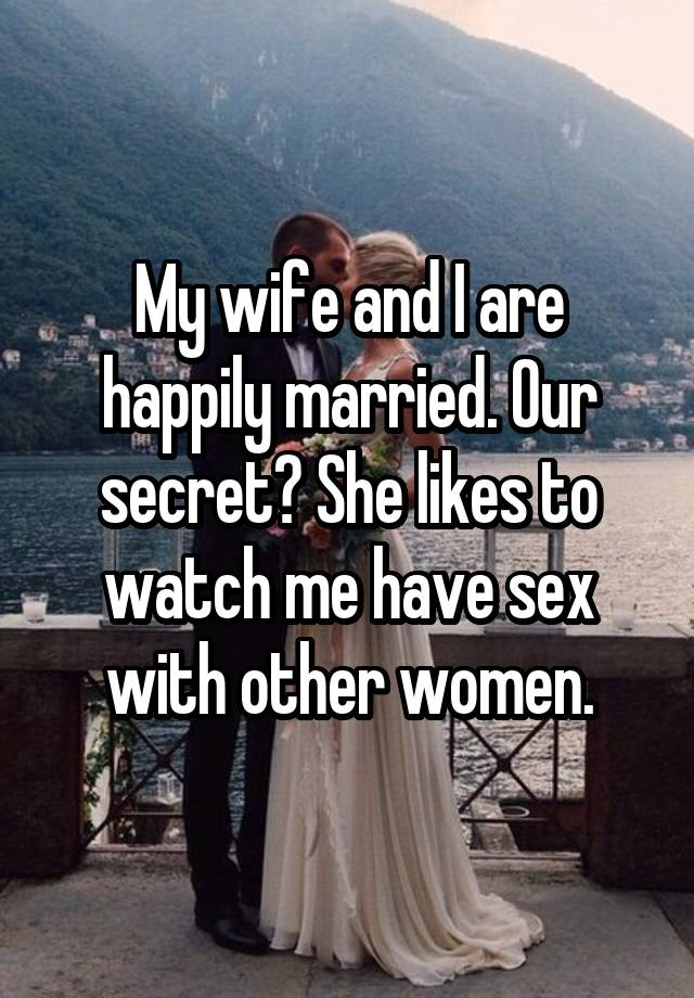 Sharing My Wife With A Woman
