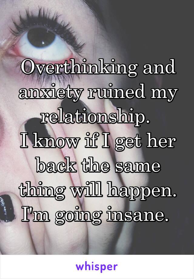 Overthinking is ruining my relationship