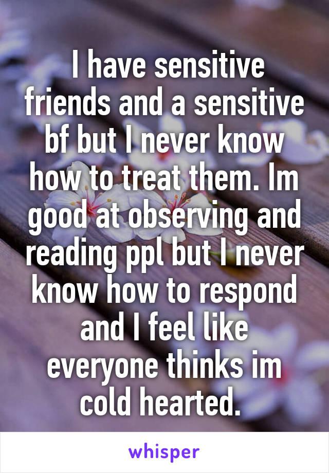 Dealing with a sensitive boyfriend