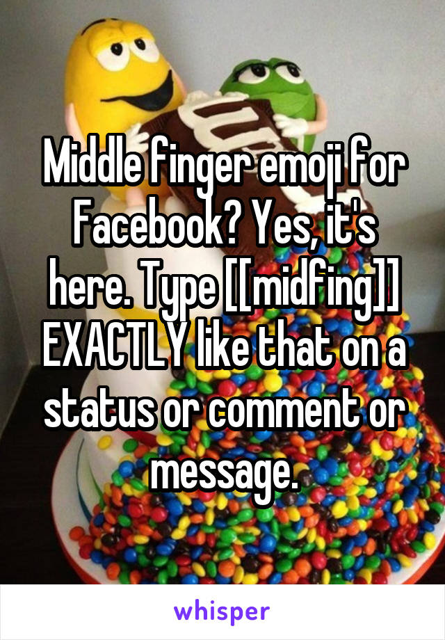 Middle Finger Emoji For Facebook Yes Its Here Type Midfing