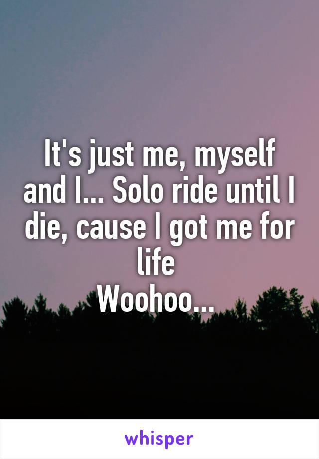 Solo ride until i die